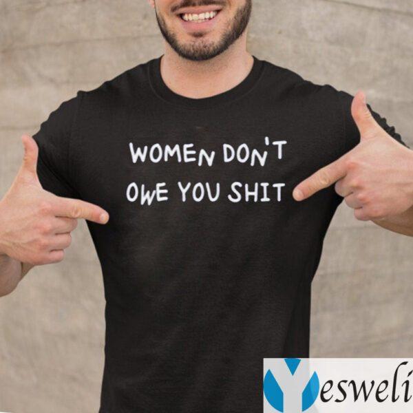 Woman Don't Owe You Shit TeeShirts