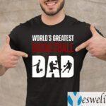 World s Greatest Basketball Dad Shirts