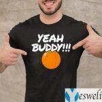 Yeah Buddy Marty Mush Shirt