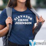 elevator ernie johnson shirts