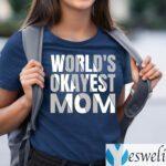 world's okayest mom T-Shirts