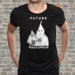 Biggie Future Police Officer T Shirts
