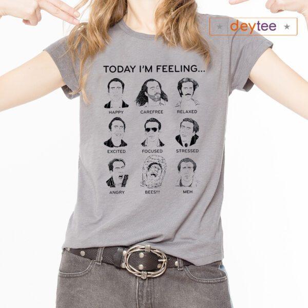 Nicolas Cage Today I'm Feeling T-Shirt