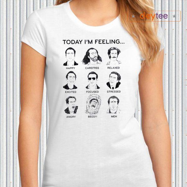 Nicolas Cage Today I'm Feeling TShirts