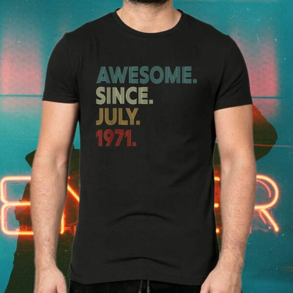 50 Year Old Decoration Awesome Since July 1971 50th Birthday T-Shirt