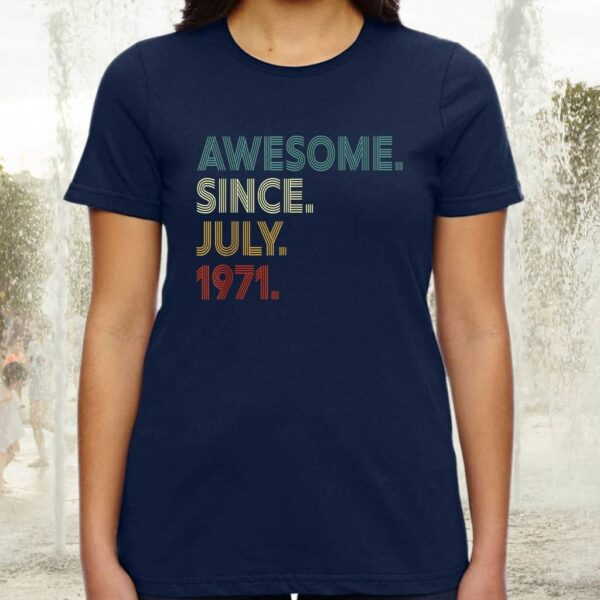 50 Year Old Decoration Awesome Since July 1971 50th Birthday T-Shirts