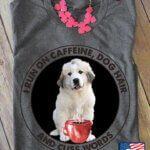 Pyrenean I Run On Caffeine Dog Hair And Cuss Words For Dog Lovers