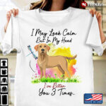 I May Look Calm But In My Head Ive Bitter You 3 Times Watercolor Labrador Retriever for Dog Lover