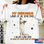 My Chihuahua Winks at Me Sometimes I Always Wink Back Funny Chihuahua for Dog Lover