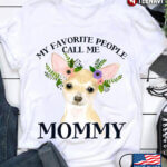 My Favorite People Call Me Mommy Chihuahua and Floral Wreath for Dog Lover