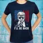 I'll Be Back Funny Trump 2024 45 47 Save America Men Women Shirt