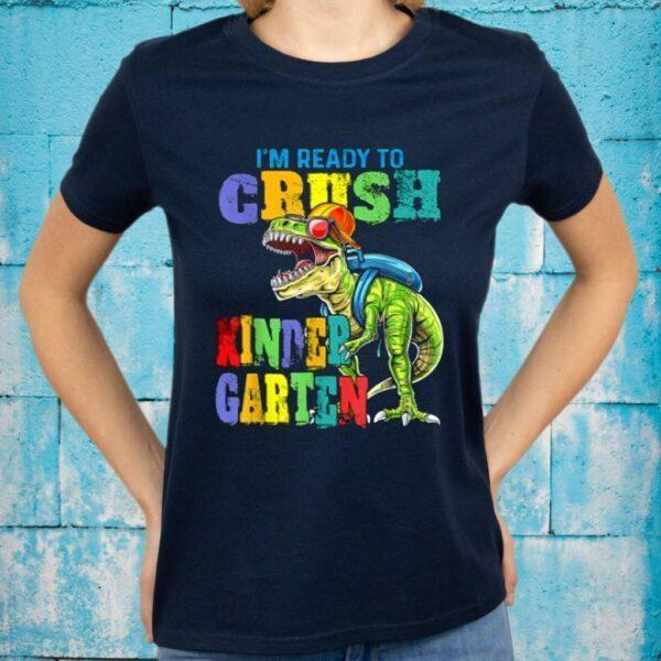 I'm Ready To Crush Kindergarten Dinosaur Back To School Kids Shirt