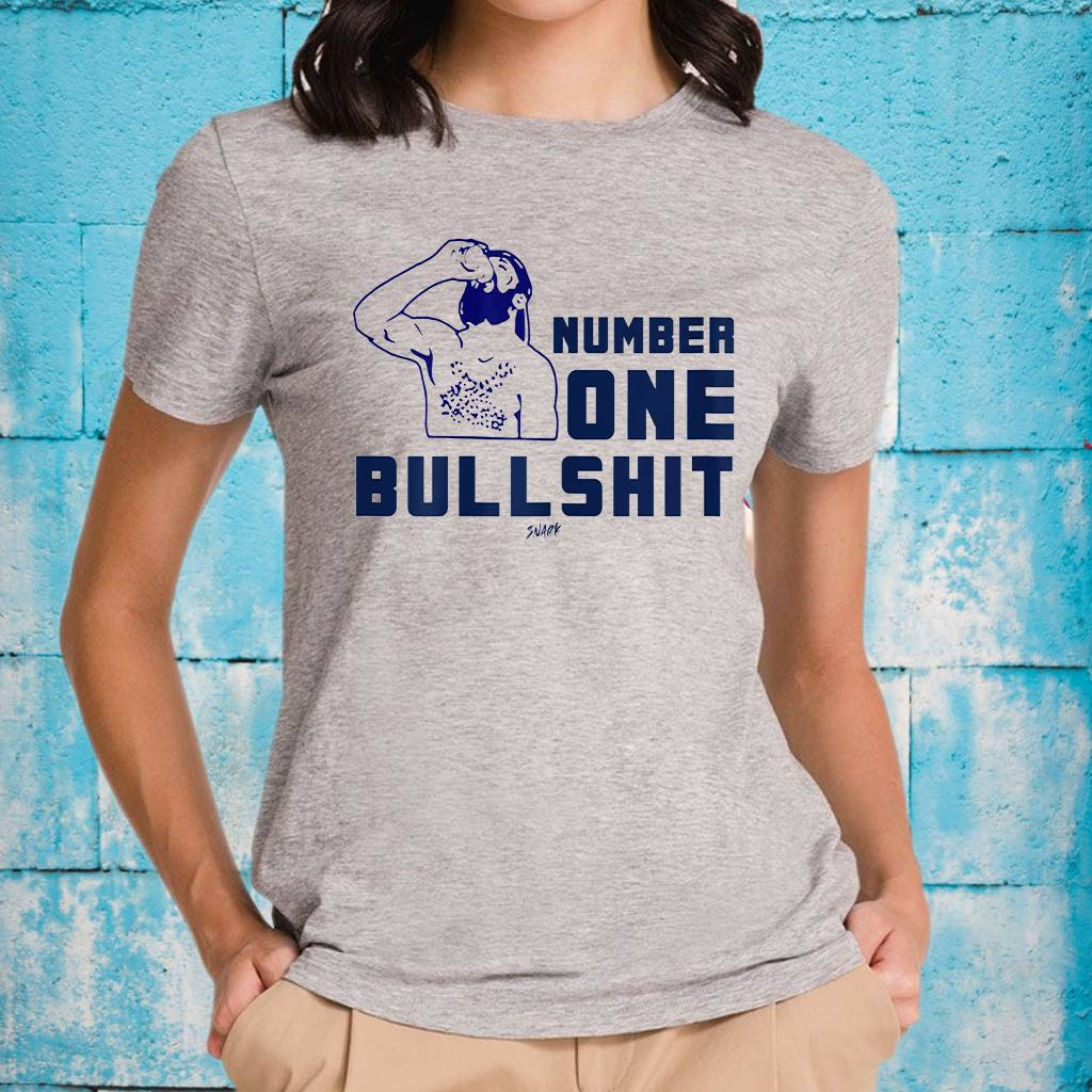 Number One Bullshit For Mens, Womens, Stop He Is A Legend T-Shirts