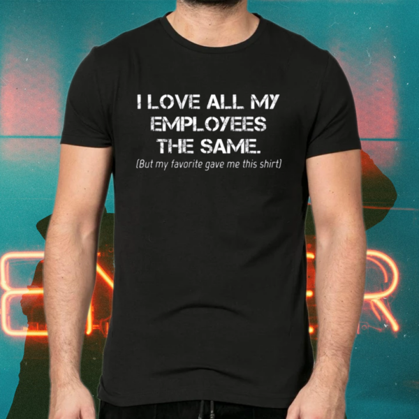 I Love Employer Or Leader Shirts