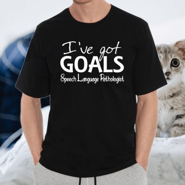 I've Goals Speech Language Pathologist Speech Therapist Shirt