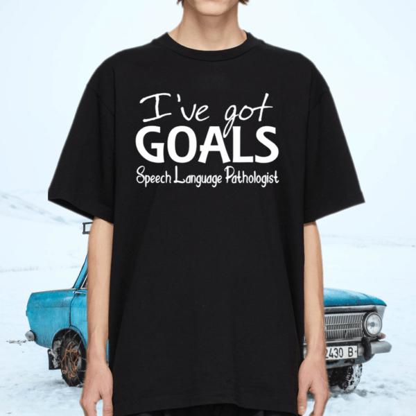 I've Goals Speech Language Pathologist Speech Therapist TShirt