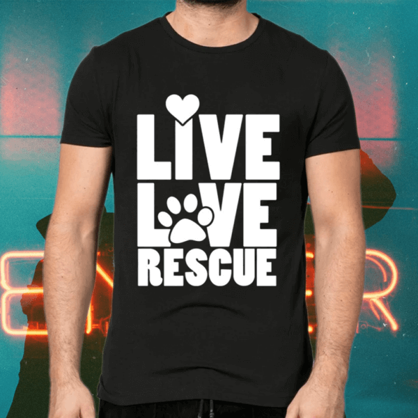 Live Love Rescue Pullover Fur Baby Rescuer Shirts