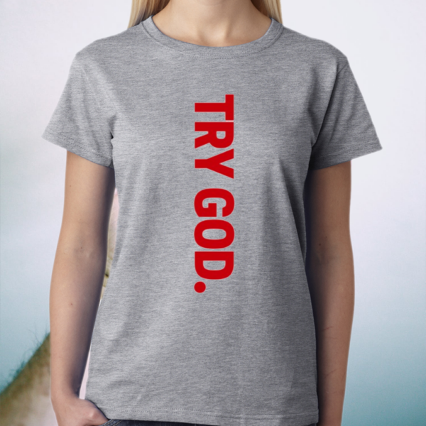 Try God Christians Jesus Religious Shirt