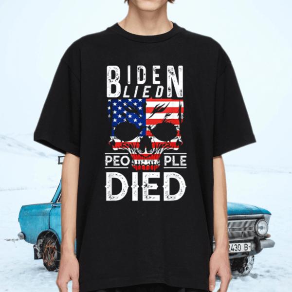 Biden lied People died T-Shirt