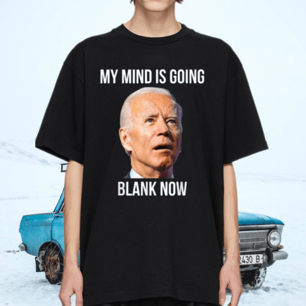 My mind is going blank now tshirt